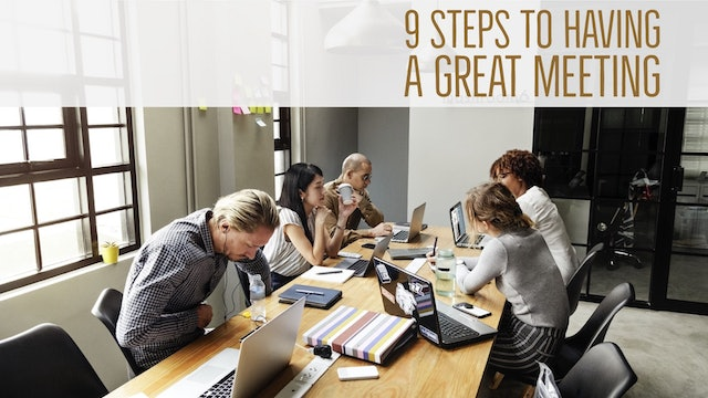 9 Steps to Having Great Meetings