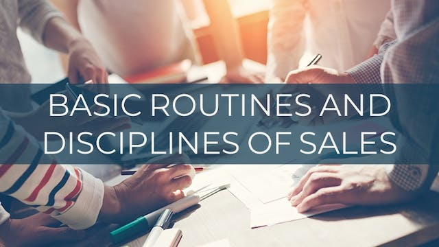 Basic Routines and Disciplines of Sales