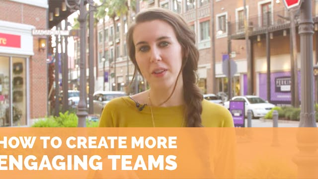 How to Create More Engaging Teams