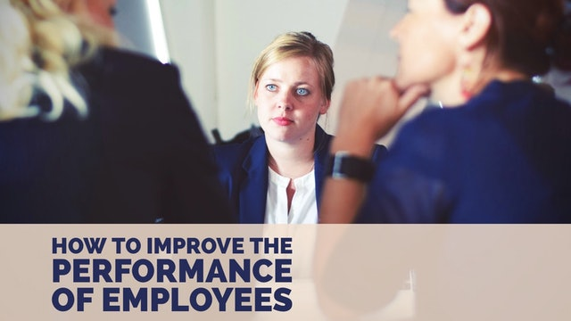 How to Improve Your Employee's Performance