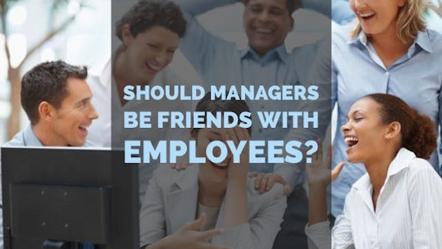 Should Managers be Friends with Their...