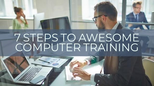 7 Steps to Awesome Computer Training