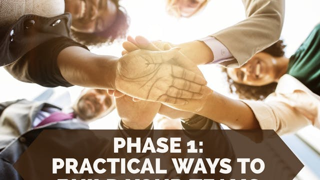 Phase 1: Practical Ways to Build Your...