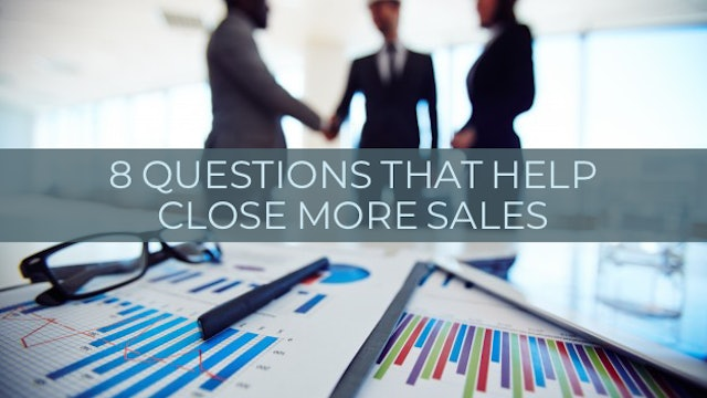 8 Questions That Help Close More Sales (Audio)