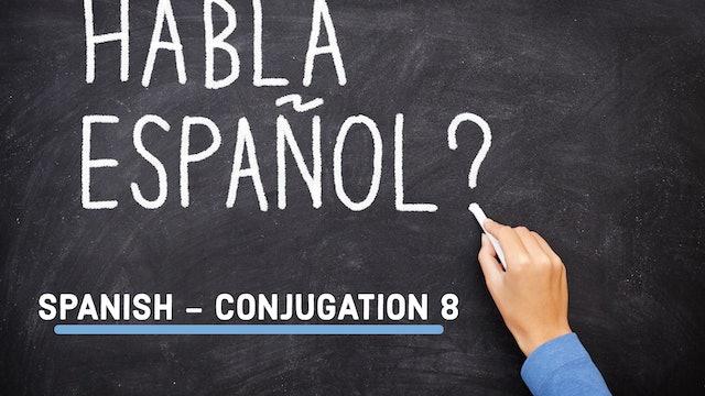 Spanish-Conjugation 8
