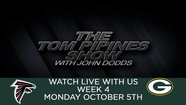 Tom Pipines Show - WEEK 4 Watch Party