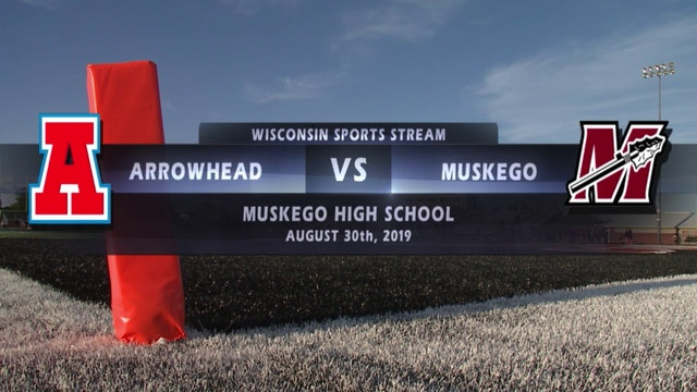 Week 2 - Arrowhead VS Muskego High School Football