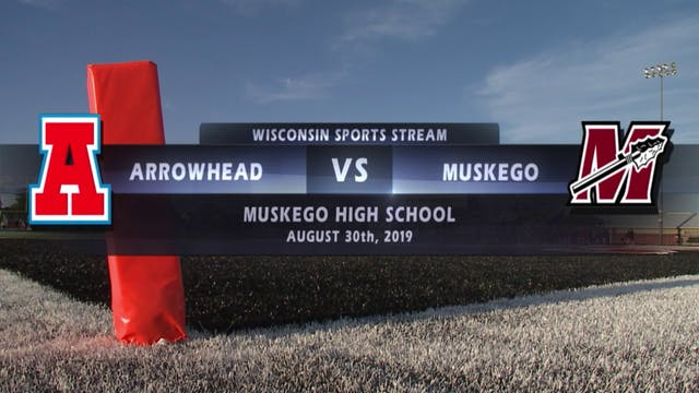 Week 2 - Arrowhead VS Muskego High Sc...