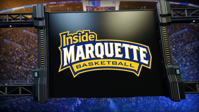 Inside Marquette Basketball - Episode 205