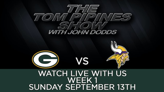 Tom Pipines Show - WEEK 1 Watch Party