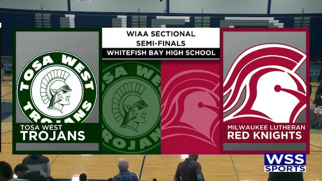 Tosa West vs Milwaukee Lutheran Sectional Semi-Finals