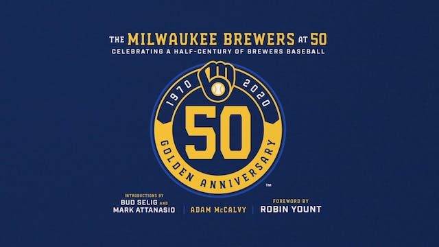 The Milwaukee Brewers at 50 with Adam...