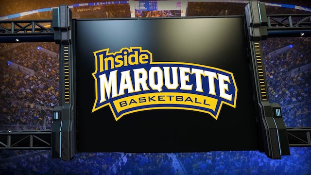 Inside Marquette Basketball - Episode 204