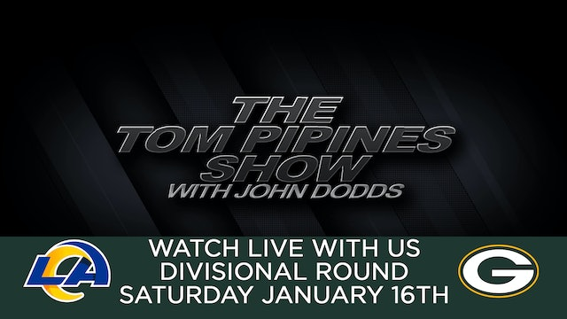 The Tom Pipines Show - WATCH PARTY - Divisional Playoff - Rams