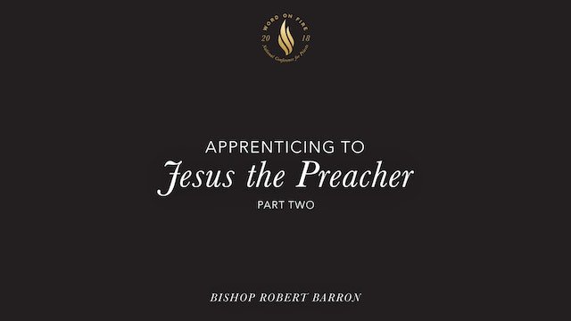 Apprenticing to Jesus the Preacher - Part 2