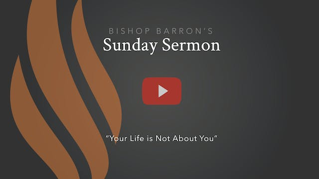 Your Life is Not About You — Bishop B...