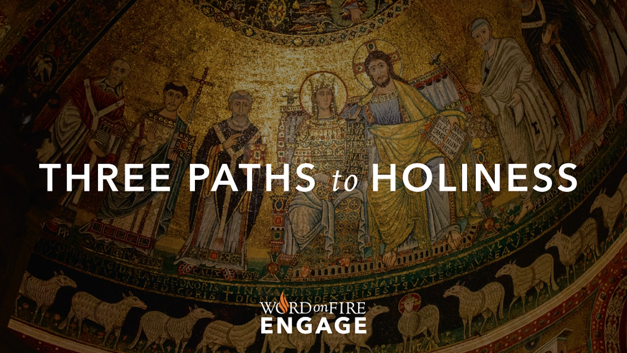 Three Paths to Holiness ENGAGE Mini-Course