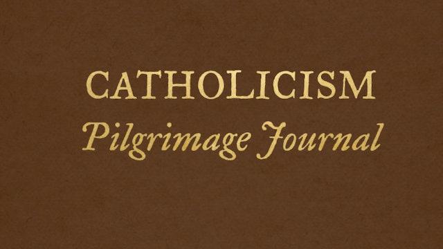 Catholicism - Pilgrim Journal