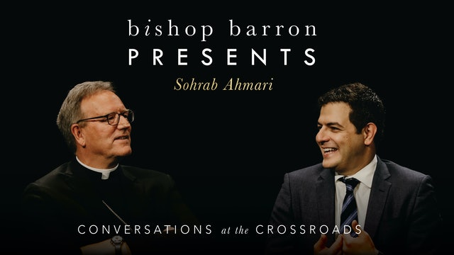 Bishop Barron Presents Sohrab Ahmari: Conversations at the Crossroads