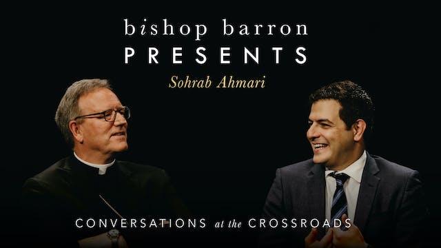 Bishop Barron Presents Sohrab Ahmari:...