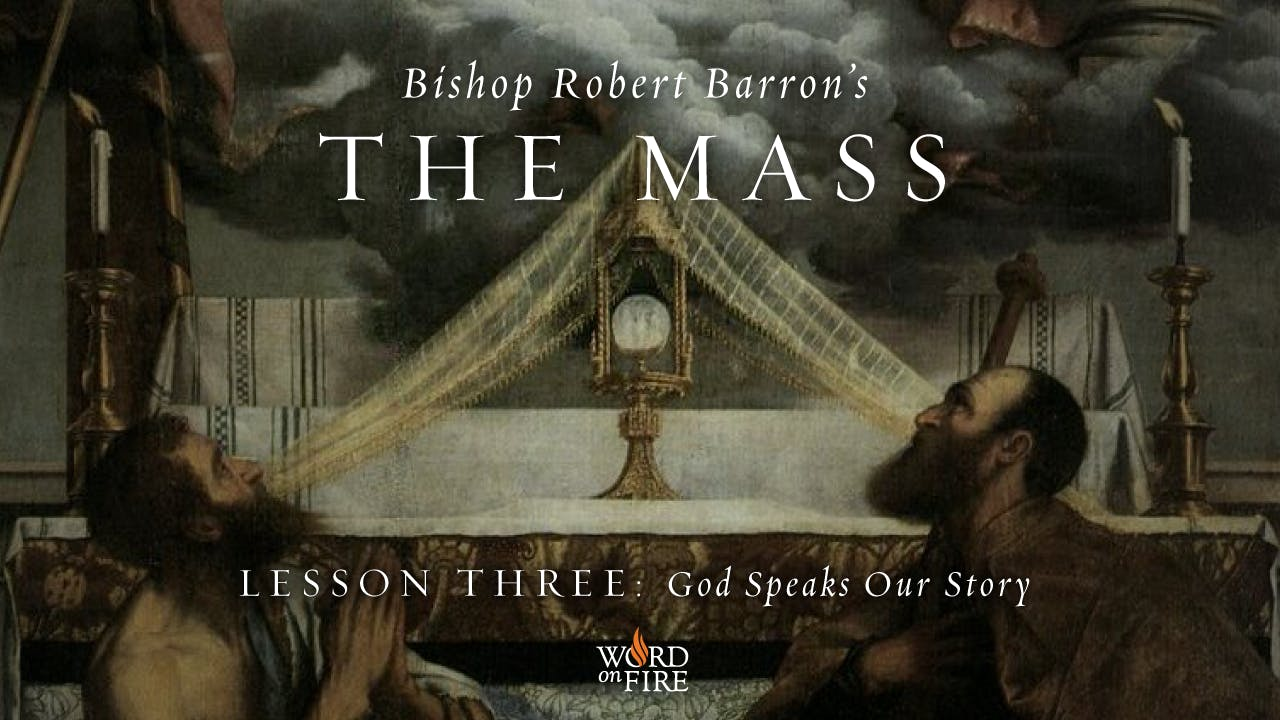 God Speaks our Story - The Mass - Word on Fire Digital