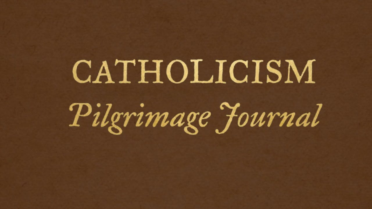 Catholicism Pilgrimage Journal