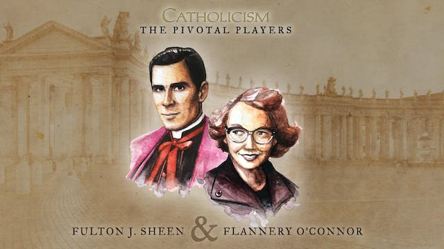 Pivotal Players: Fulton Sheen & Flannery O'Connor