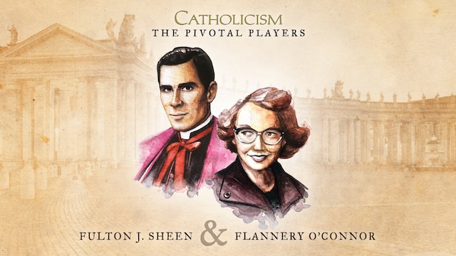 The Pivotal Players - Fulton J. Sheen & Flannery O'Connor