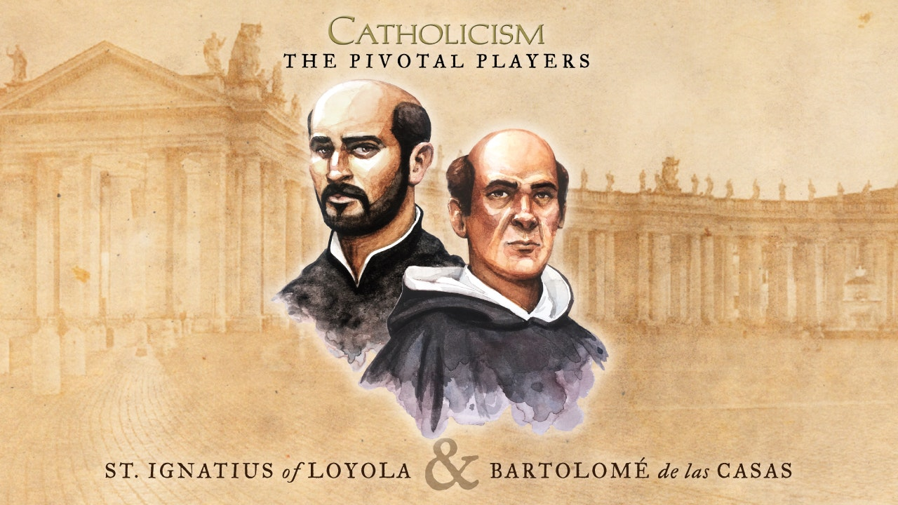 NEW! - The Pivotal Players - St. Ignatius of Loyola & Bartolomé de las Casas