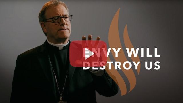 Envy Will Destroy Us — Bishop Barron's Sunday Sermon