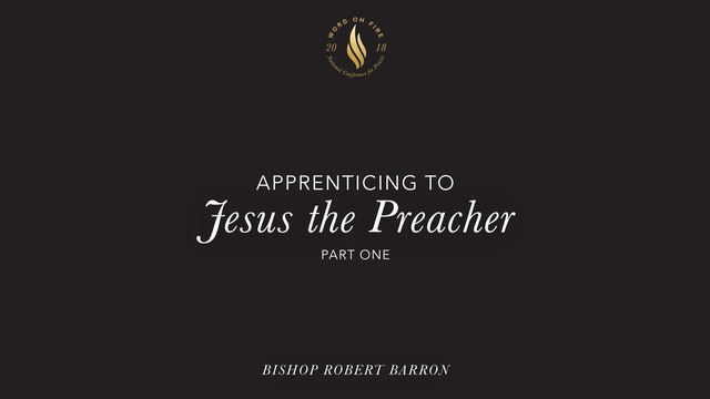 Apprenticing to Jesus the Preacher - Part 1