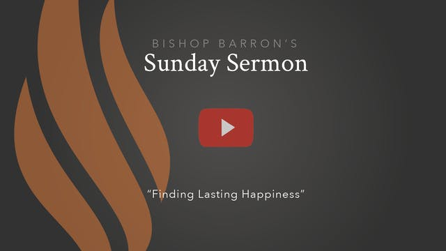 Finding Lasting Happiness — Bishop Ba...