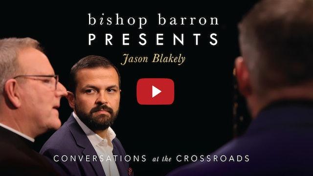 Bishop Barron Presents Jason Blakely: Conversations at the Crossroads