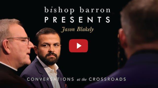 Bishop Barron Presents Jason Blakely:...