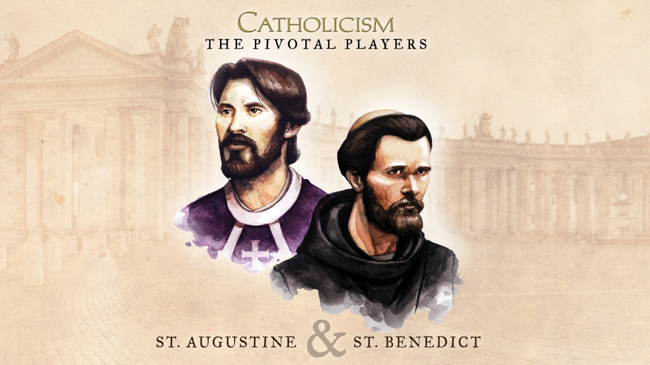 The Pivotal Players: St. Augustine & St. Benedict