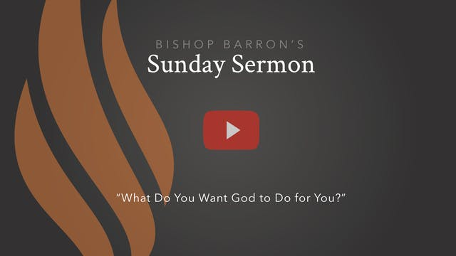 What Do You Want God to Do for You? –...
