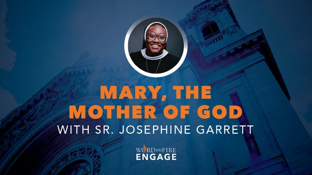 Episode 8 - Mary, the Mother of God