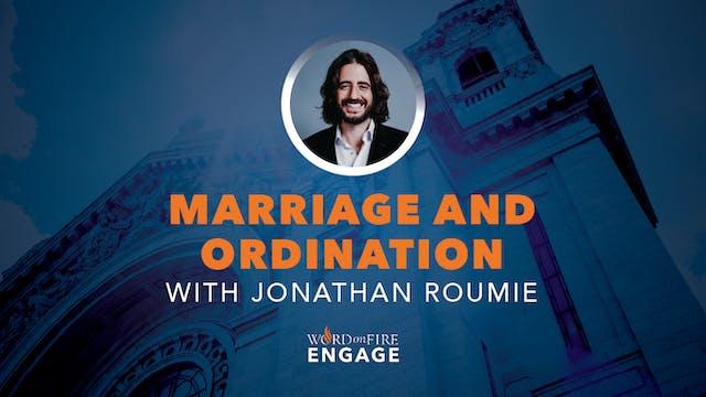 Episode 14 - Marriage & Ordination