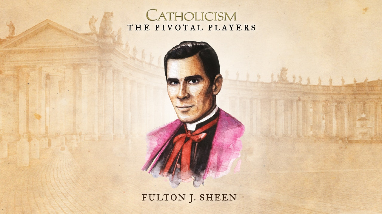 Fulton J. Sheen ENGAGE Mini-Course