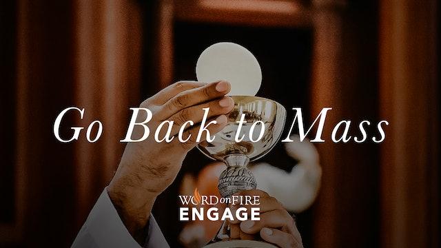 Bishop Barron: Go Back to Mass