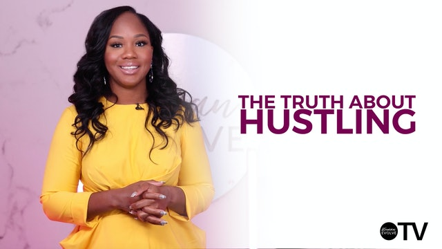 The Truth About Hustling