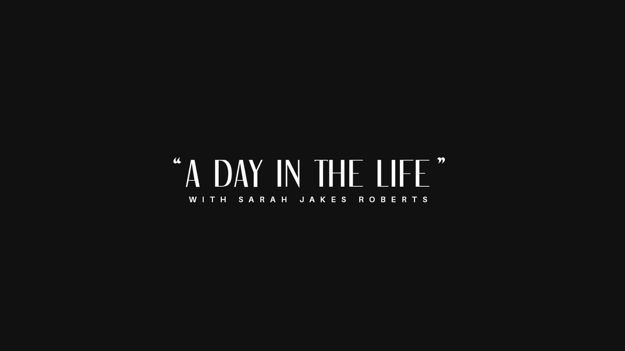 """A Day in the Life"" with Sarah Jakes Roberts"