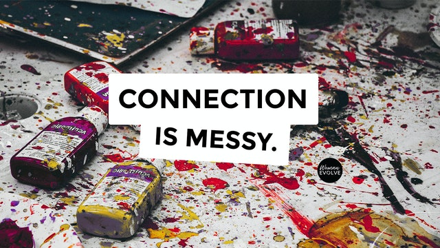 Connection is Messy- Day 4