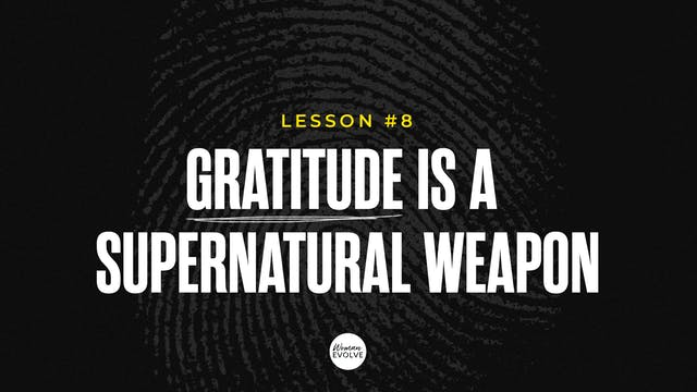 Gratitude is a Supernatural Weapon