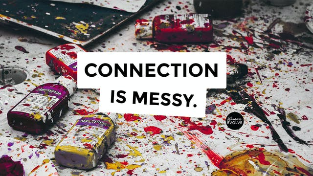 Connection is Messy- Day 5