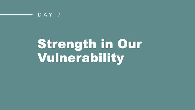 Strength in Our Vulnerability
