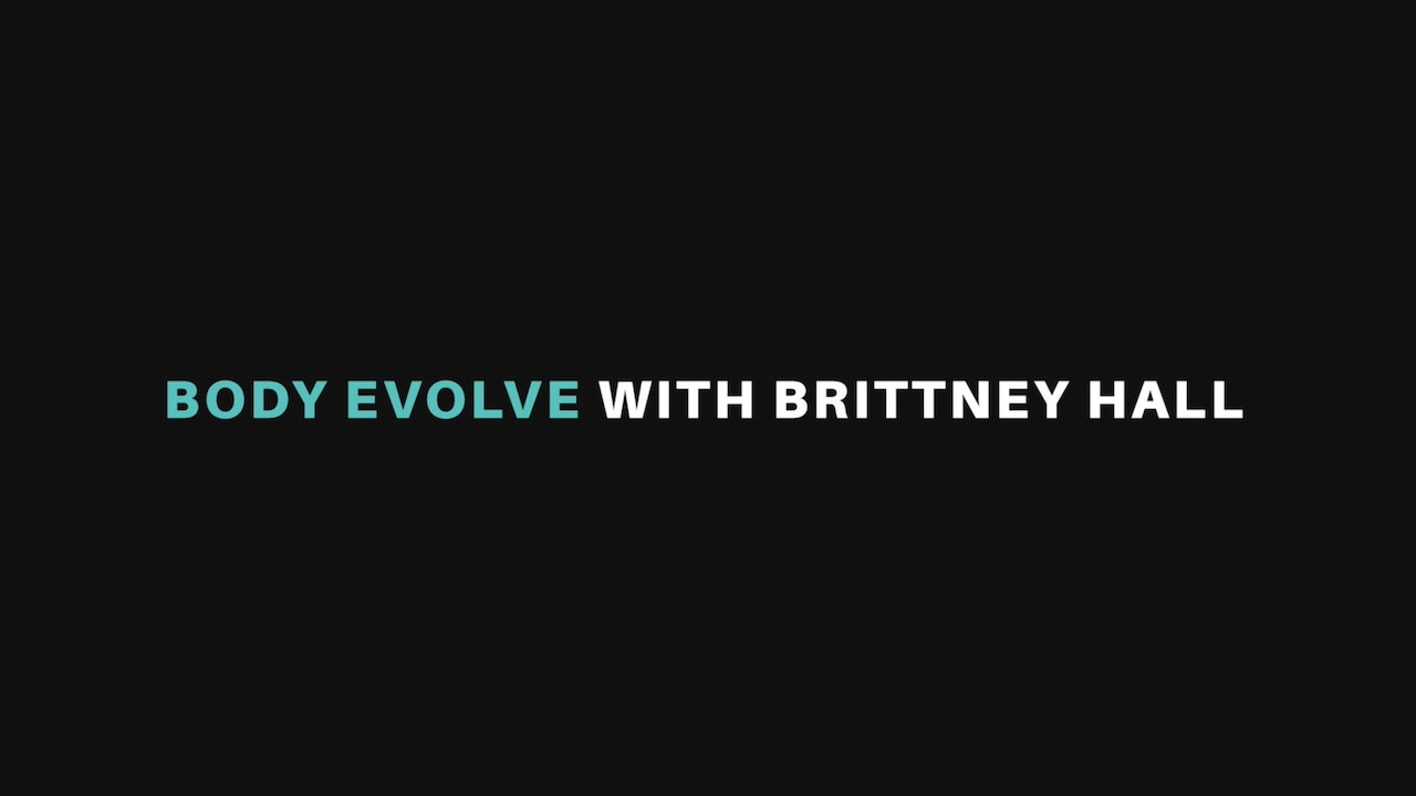 Body Evolve with Brittney Hall