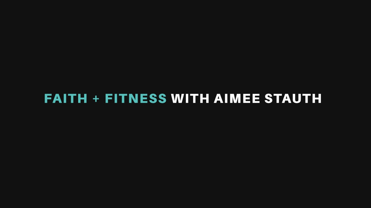 Faith & Fitness with Aimee Stauth
