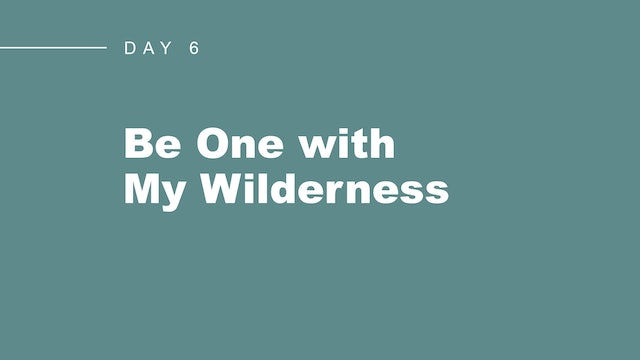 Be One with My Wilderness