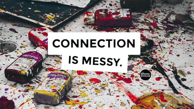 Connection is Messy- Day 1
